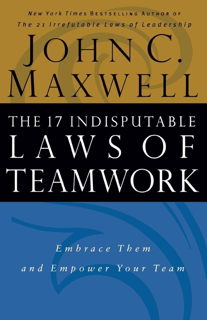 The 17 Indisputable Laws of Teamwork (International Edition) als Buch