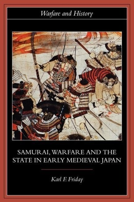 Samurai, Warfare and the State in Early Medieval Japan als Taschenbuch