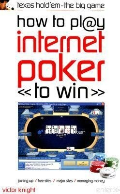 How to Play Internet Poker to Win: Texas Hold'em - The Big Game als Taschenbuch