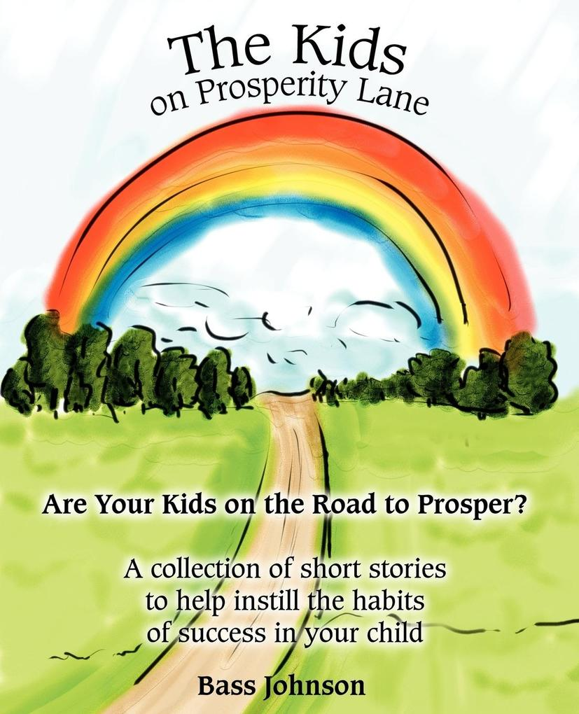 The Kids on Prosperity Lane: Are Your Kids on the Road to Prosper? als Taschenbuch