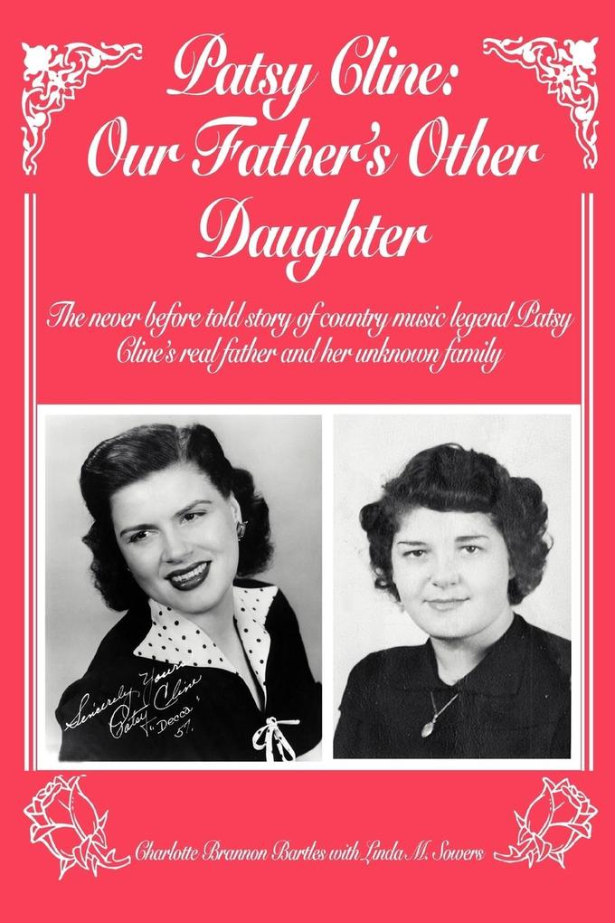 Patsy Cline: Our Father's Other Daughter: The Never Before Told Story of Country Music Legend Patsy Cline's Real Father and Her Unk als Buch