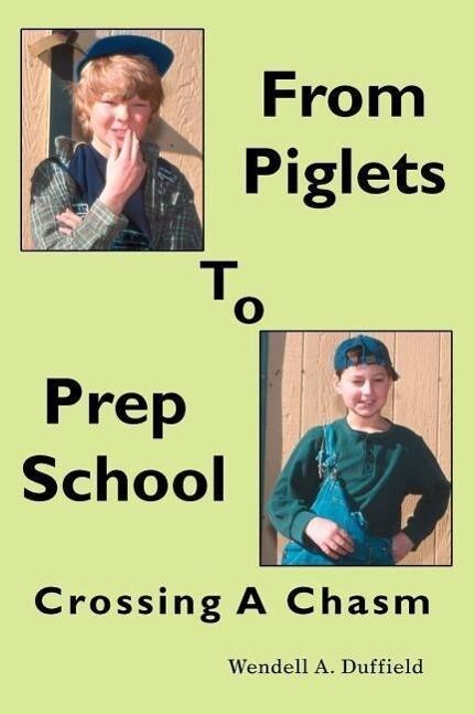 From Piglets to Prep School: Crossing a Chasm als Taschenbuch