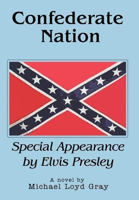 Confederate Nation: Special Appearance by Elvis Presley als Buch