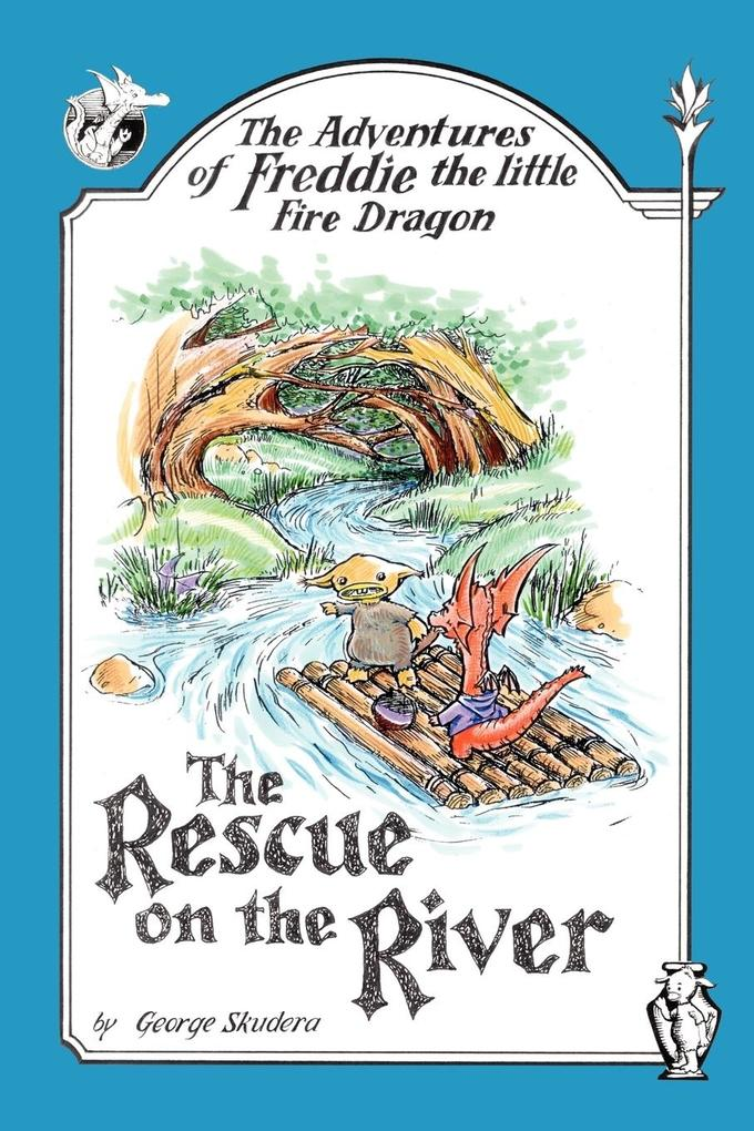 The Adventures of Freddie the Little Fire Dragon: The Rescue on the River als Taschenbuch