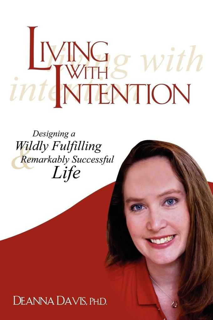 Living with Intention: Designing a Wildly Fulfilling & Remarkably Successful Life als Taschenbuch