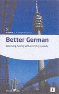 Better German; Achieving fluency with everyday speech als Taschenbuch