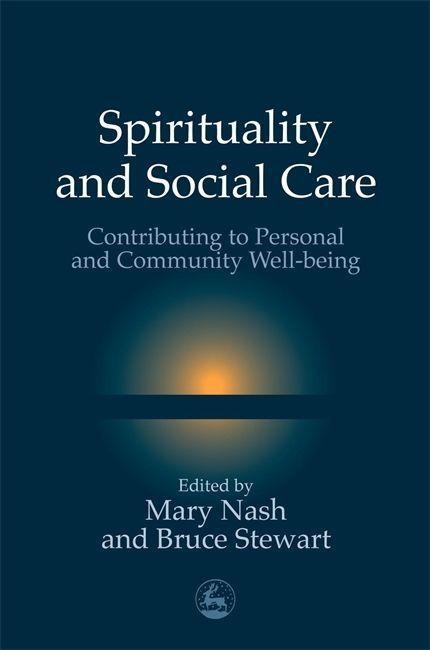 Spirituality and Social Care: Contributing to Personal and Community Well-Being als Taschenbuch
