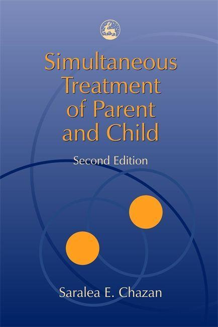 Simultaneous Treatment of Parent and Child: Second Edition als Taschenbuch