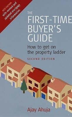 The First-Time Buyer's Guide: How to Get on the Property Ladder als Taschenbuch