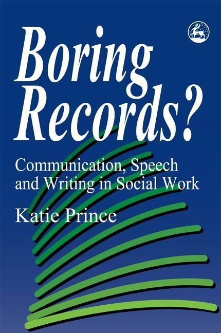 Boring Records?: Communication, Speech and Writing in Social Work als Taschenbuch