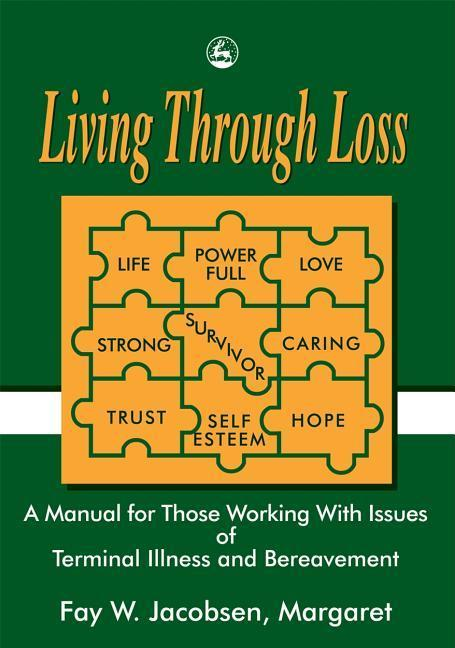Living Through Loss: A Training Guide for Those Supporting People Facing Loss als Taschenbuch