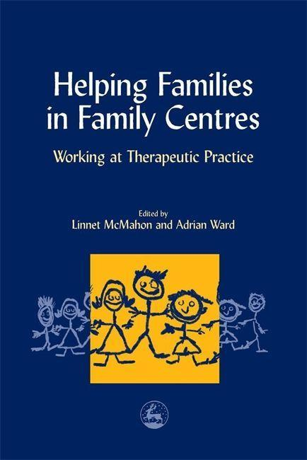 Helping Families in Family Centers: Working at Therapeutic Practices als Taschenbuch