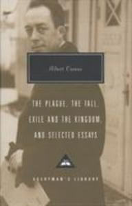 Plague, Fall, Exile And The Kingdom And Selected Essays als Buch