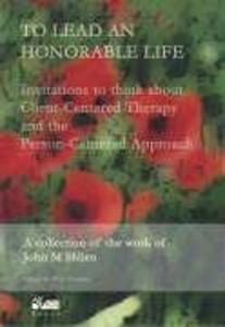 To Lead an Honorable Life: Invitations to Think about Client-Centered Therapy and the Person-Centered Approach als Taschenbuch