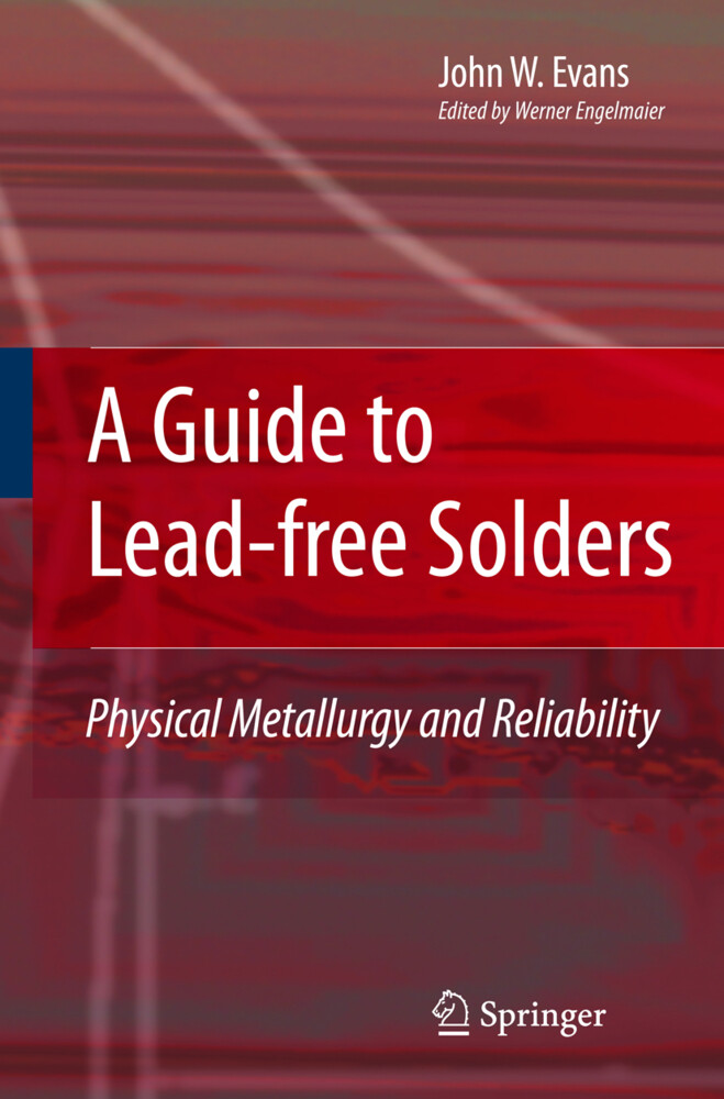 A Guide to Lead-Free Solders: Physical Metallurgy and Reliability als Buch