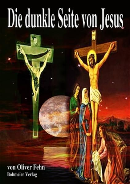 Die dunkle Seite von Jesus als Buch