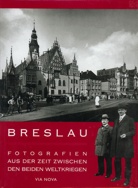 Breslau - Fotografien aus der Zeit zwischen beiden Weltkriegen als Buch