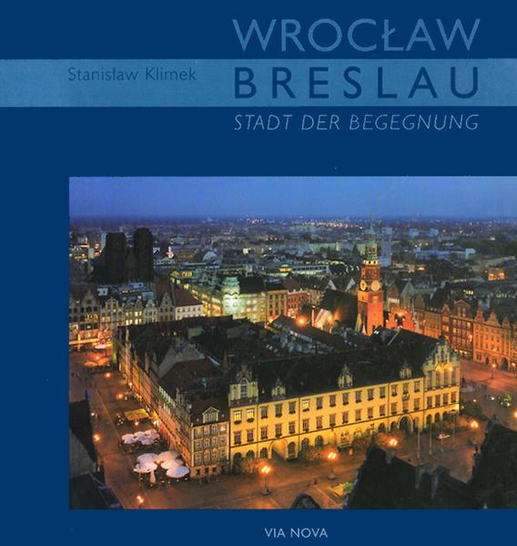 Breslau - Stadt der Begegnung als Buch