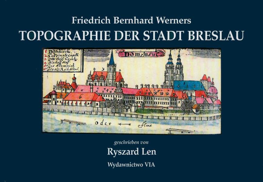 F. Bernhard Werners Topographie der Stadt Breslau als Buch