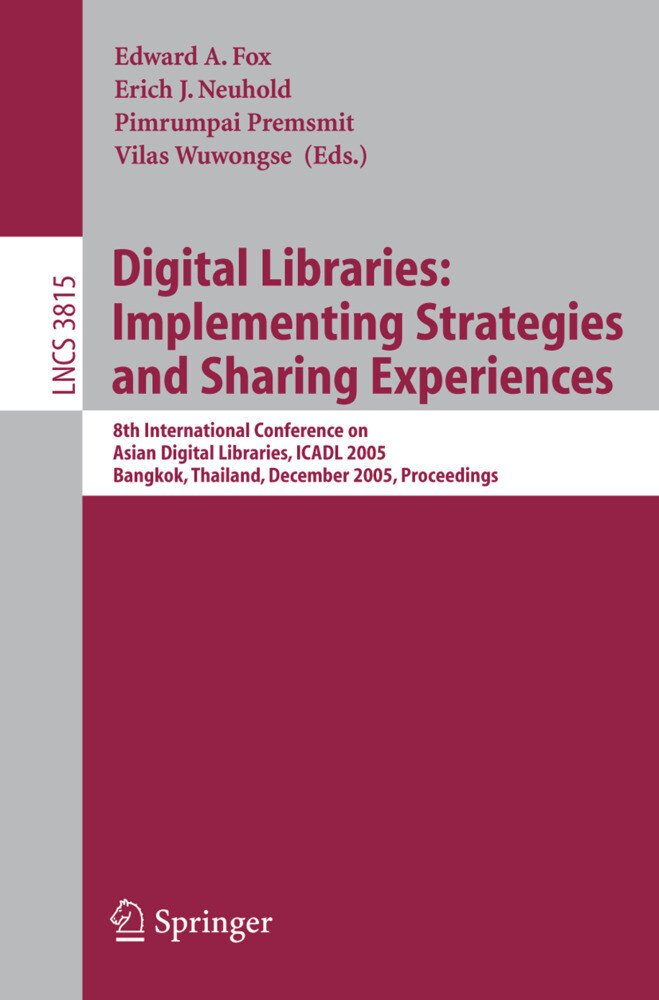 Digital Libraries: Implementing Strategies and Sharing Experiences als Buch