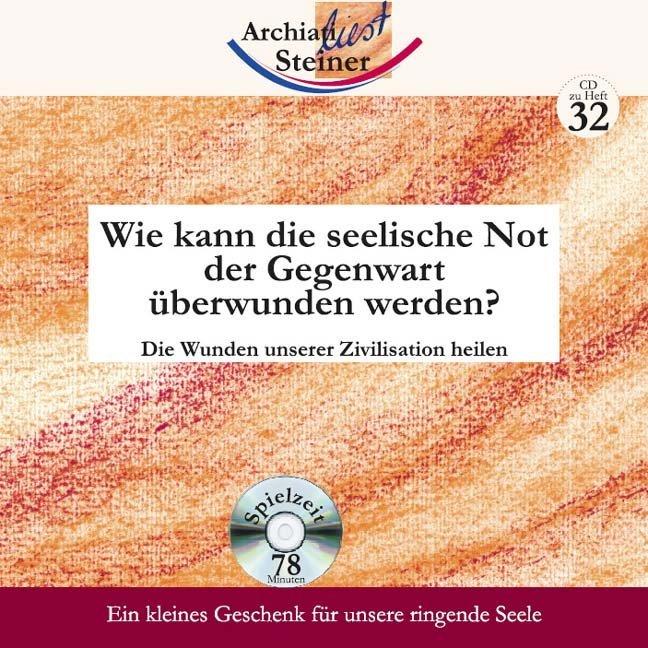 Wie kann die seelische Not der Gegenwart überwunden werden? CD zu Heft 32 als Hörbuch