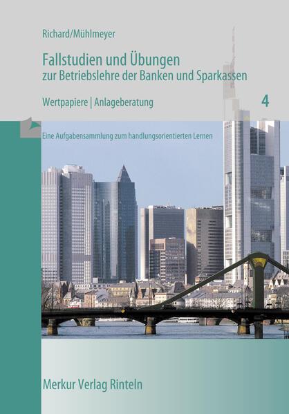 Fallstudien und Übungen zur Betriebslehre der Banken und Sparkassen / Wertpapiere. Heft 4 als Buch