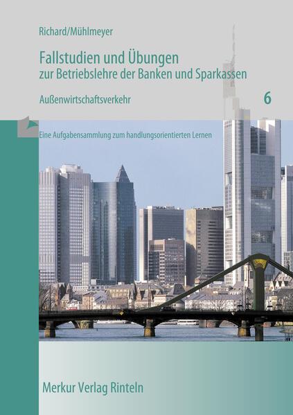 Fallstudien und Übungen zur Betriebslehre der Banken und Sparkassen / Aussenwirtschaftsverkehr als Buch