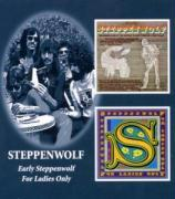 Early Steppenwolf/For Ladies Only als CD