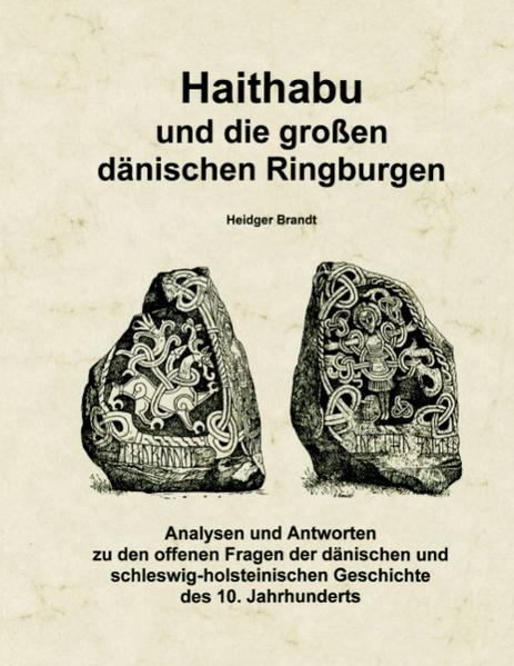 Haithabu und die großen dänischen Ringburgen als Buch