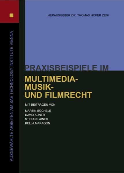 Praxisbeispiele im Multimedia-, Musik- und Filmrecht als Buch