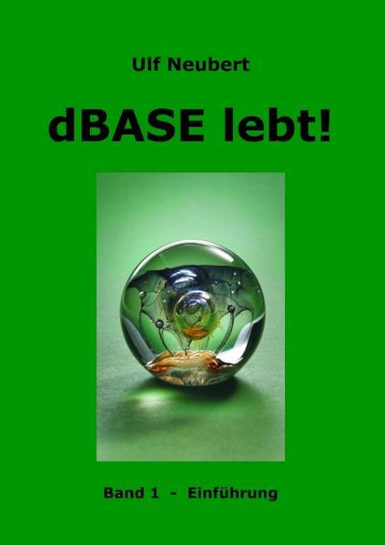 dBase lebt! Band 1 als Buch