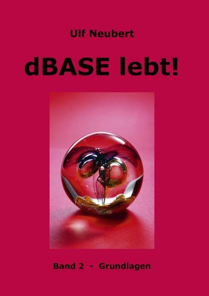dBase lebt ! Band 2 als Buch