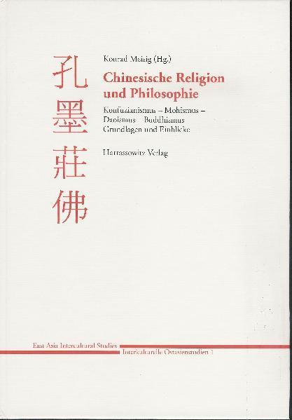Chinesische Religion und Philosophie: Konfuzianismus - Mohismus - Daoismus - Buddhismus als Buch
