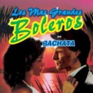 Los Mas Grandes Boleros En Bachata als CD