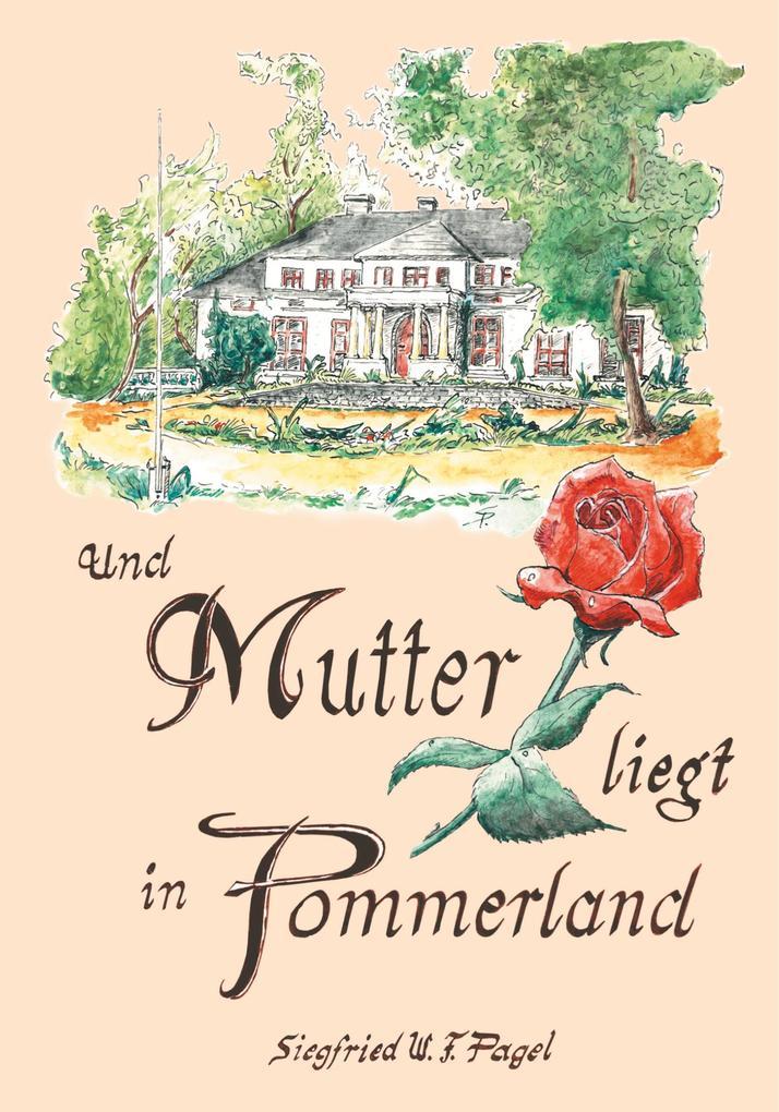 Und Mutter liegt in Pommerland als Buch