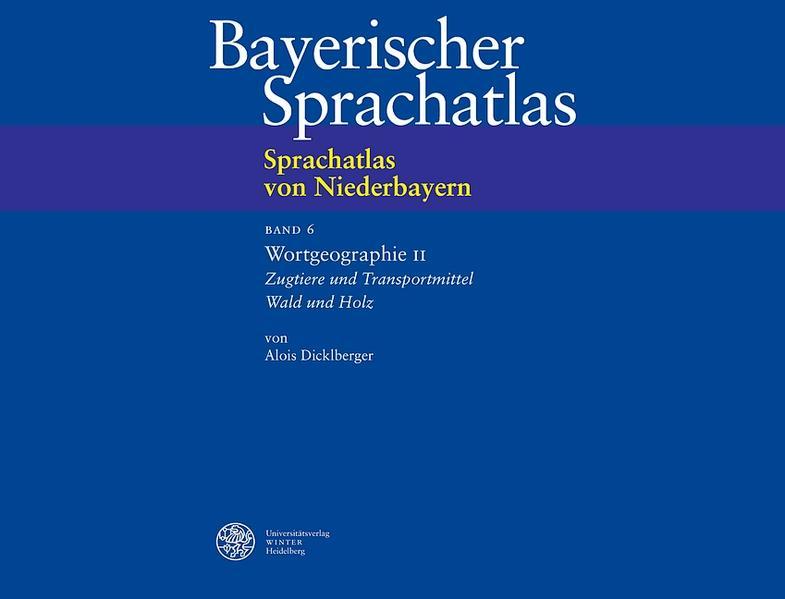 Sprachatlas von Niederbayern (SNiB) / Wortgeographie II: Zugtiere und Transportmittel. Wald und Holz als Buch