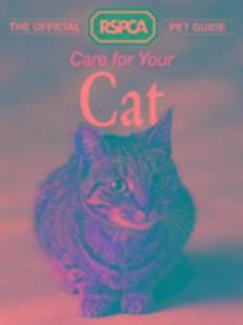 The Official RSPCA Pet Guide - Care for your Cat als Buch