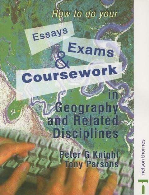 How to do your Essays, Exams and Coursework in Geography and Related Disciplines als Taschenbuch