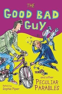 The Good Bad Guy and Other Peculiar Parables als Taschenbuch