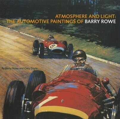 Atmosphere and Light: The Automotive Paintings of Barry Rowe als Buch