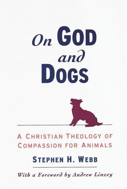 On God and Dogs: A Christian Theology of Compassion for Animals als Buch