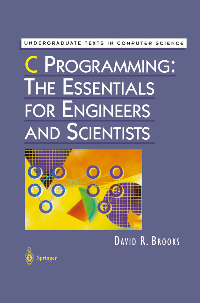 C Programming: The Essentials for Engineers and Scientists als Buch