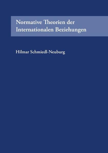 Normative Theorien der Internationalen Beziehungen als Buch