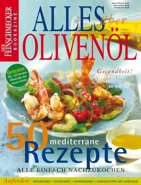 Alles über Olivenöl. Der Feinschmecker. Sonderheft als Buch