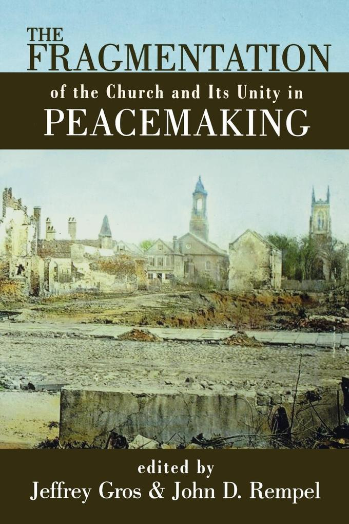 The Fragmentation of the Church and Its Unity in Peacemaking als Taschenbuch