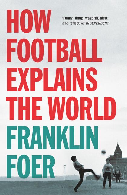 How Football Explains The World als Taschenbuch