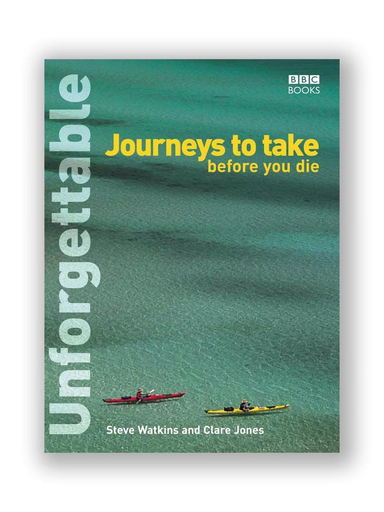 Unforgettable Journeys To Take Before You Die als Buch