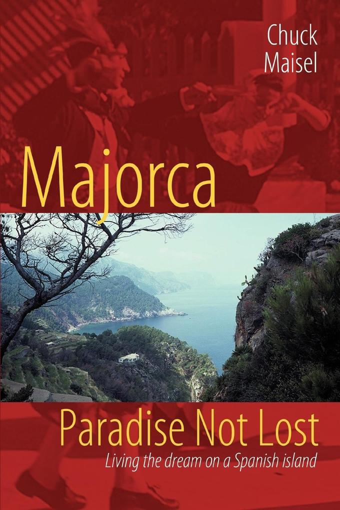 Majorca, Paradise Not Lost: Living the Dream on a Spanish Island als Taschenbuch