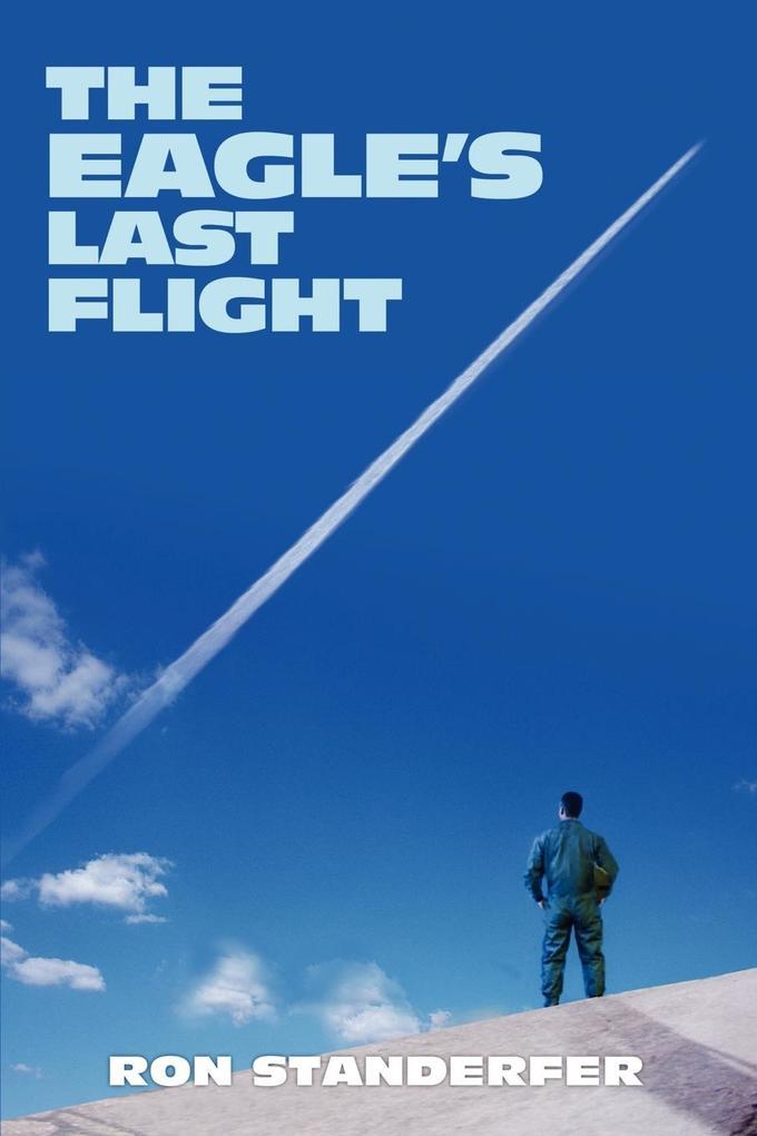 The Eagle's Last Flight als Taschenbuch