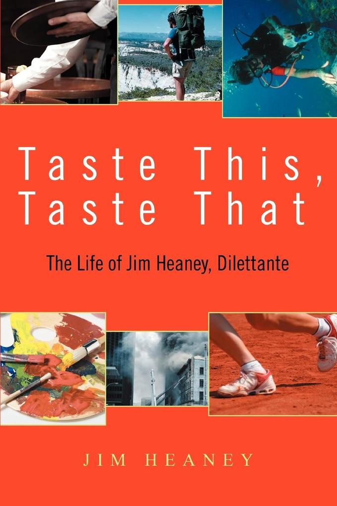 Taste This, Taste That: The Life of Jim Heaney, Dilettante als Buch